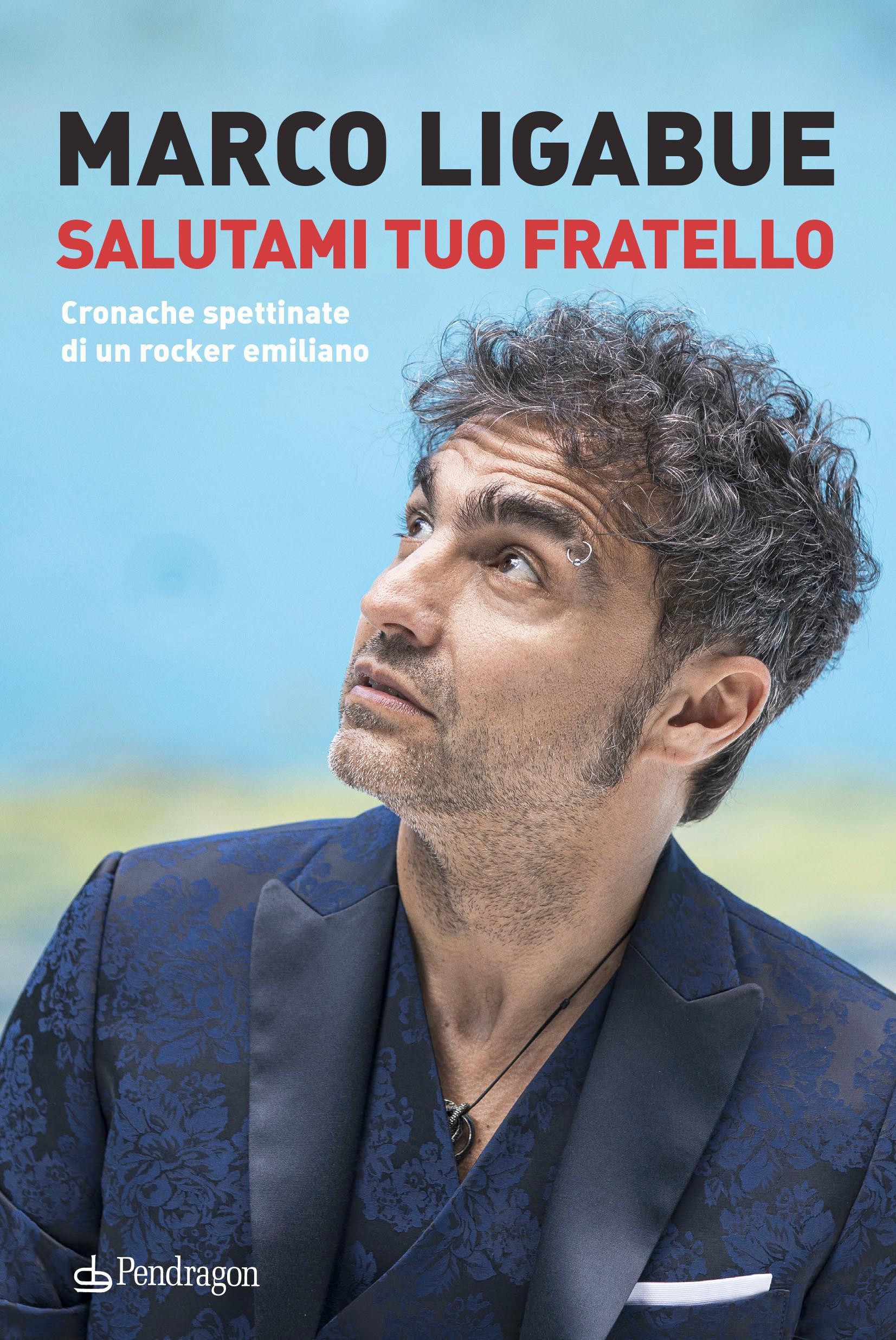 """IN COPERTINA: """"SALUTAMI TUO FRATELLO"""" DI MARCO LIGABUE"""
