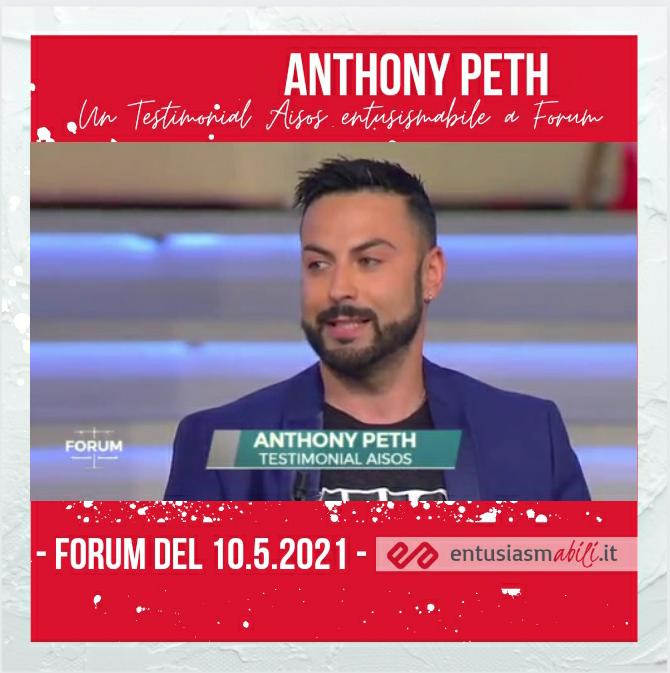 """ANTONY PETH ed """"ENTUSIASMABILI"""" A FORUM"""